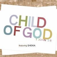 Child of God (featuring Shekia)