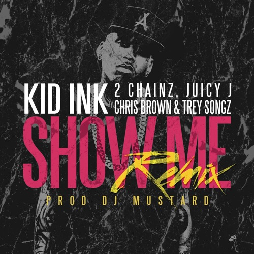 Show Me (Remix) [feat. Trey Songz, Juicy J, 2 Chainz & Chris Brown]