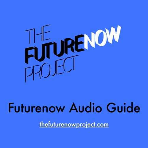The Futurenow Project Audio Guides, Matt's (with music)