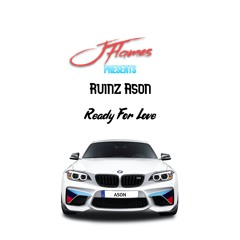 JFlames - Ready For Love (Feat. Ruinz Ason)