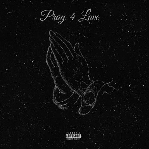 Pray 4 Love (prod. Apex Groove)