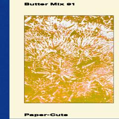 Butter Mix #91 - Paper Cuts