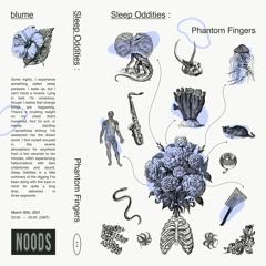 30.03.21 | Sleep Oddities : Phantom Fingers [NOODS]