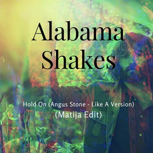 Alabama Shakes - Hold On (Angus Stone - Like A Version) (Matija Edit)