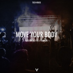 Tech House - Move Your Body | Ableton 10 Template