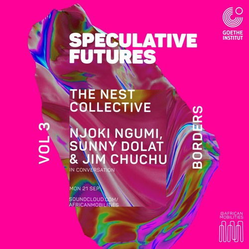 #Borders - The Nest Collective in conversation (feat. Sunny Dolat, Jim Chuchu and Njoki Ngumi)