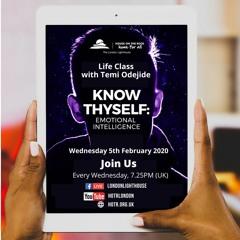 Life Class With Temi Odejide - Know Thyself - Emotional Intelligence - 05.02.2020