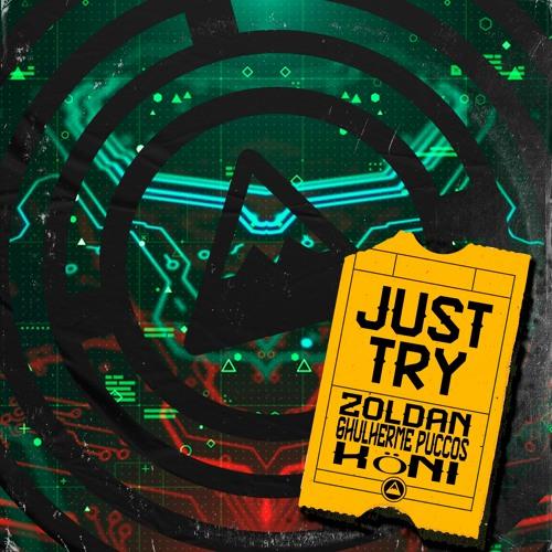 Zoldan, Guilherme Puccos, Koni - Just Try [FREE DOWNLOAD]
