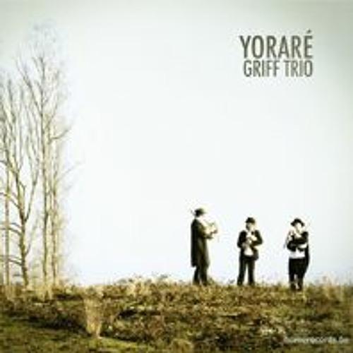 """GRIFF TRIO """"Yorare"""""""