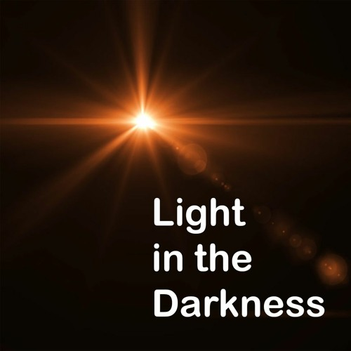 Light in the Darkness - December 25, 2020 - Christmas Day