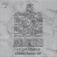 HighThere - Mankind (CRAMZ Remix VIP)[Free Download]
