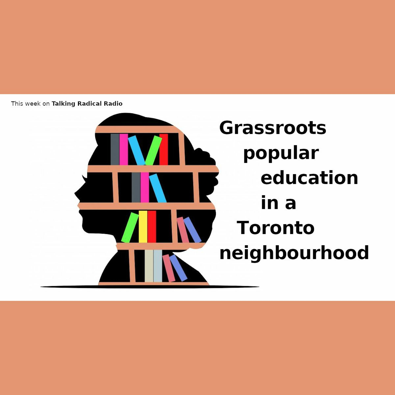 Grassroots popular education in a Toronto neighbourhood