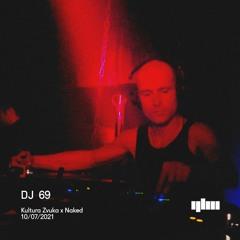 DJ 69 - Kultura Zvuka x Naked