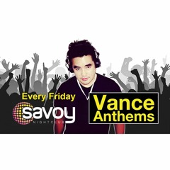 Vance Anthems - Savoy Fridays - 21.05.21