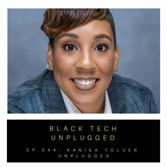 The More You Learn, the More You Earn: Kanika Tolver Unplugged