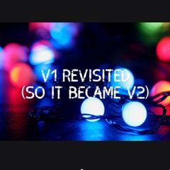 V 1 Revisited (So It Became V2)