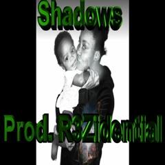 Shadows (Prod. R3Zidential)