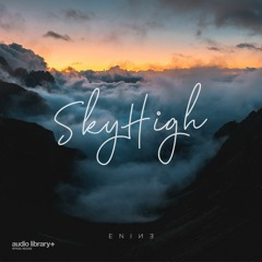 SkyHigh - Enine [Audio Library Release] · Free Copyright-Safe Music
