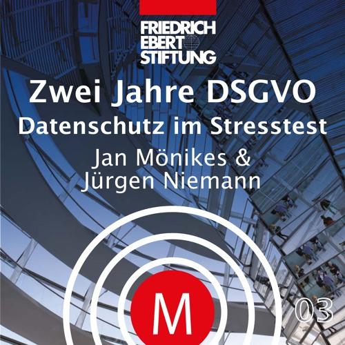 MK 03 Zwei Jahre DSGVO - Europäischer Datenschutz im Stresstest