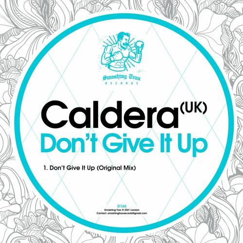 CALDERA (UK) - Don't Give it Up [ST165] 7th May 2021