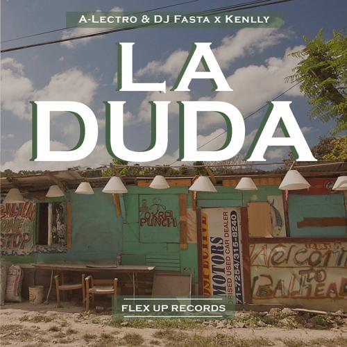 Featuring A Lectro X Kenlly La Duda By Dj Fasta