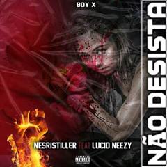 Não Desista (Feat Lúcio Neezy)