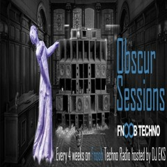 Obscur Sessions - Fnoob Techno Radio