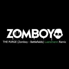 THE PURGE (Zomboy - Battlefields)[Luenzmann Remix]