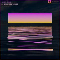 J4CKO & Jaxmor  - En Otra Vida Talvez Ft. Set Collins (Extended Mix)