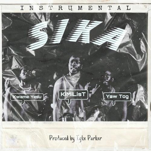 Sika Instrumental (Kimilist ft Yaw Tog & Kwame Yesu)