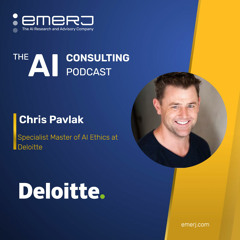 Starting a New Career in AI Consulting, Lessons Learned - with Christopher Pavlak of Deloitte