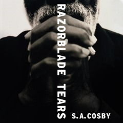 RAZORBLADE TEARS by S. A. Cosby, read by