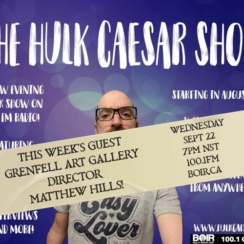The Hulk Caesar Show - Matthew Hills  - Sept 22, 2021