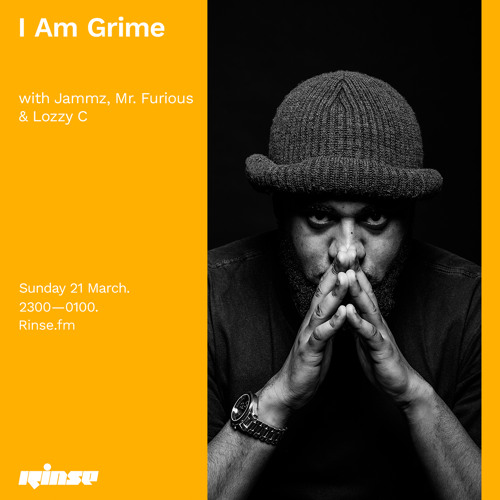 I Am Grime with Jammz, Mr. Furious & Lozzy C - 21 March 2021