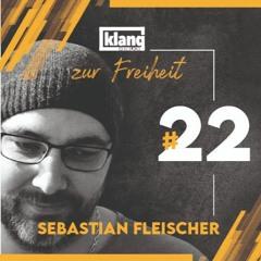 klangheimlich zur freiheit #22: Sebastian Fleischer