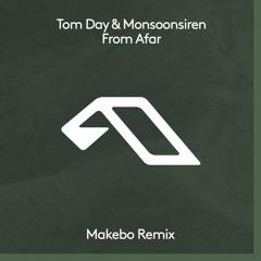 Tom Day & Monsoonsiren - From Afar (Makebo Remix)