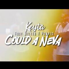 Keyta - Could a Neva Ft. Foxy Miller & Pompis