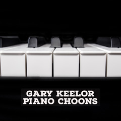 Gary Keelor - Piano Choons