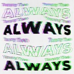 Waze & Odyssey vs Tommy Theo - Always (Tommy Theo Club Mix)
