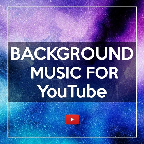 Background Music For Youtube By Maxwell King