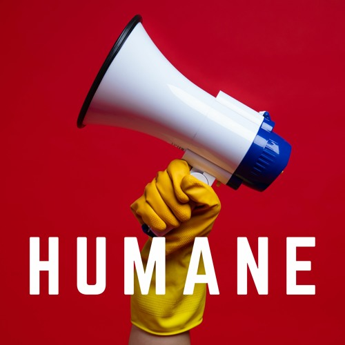 Humane Podcast : Episode 1 (hosted by The Pleasance)