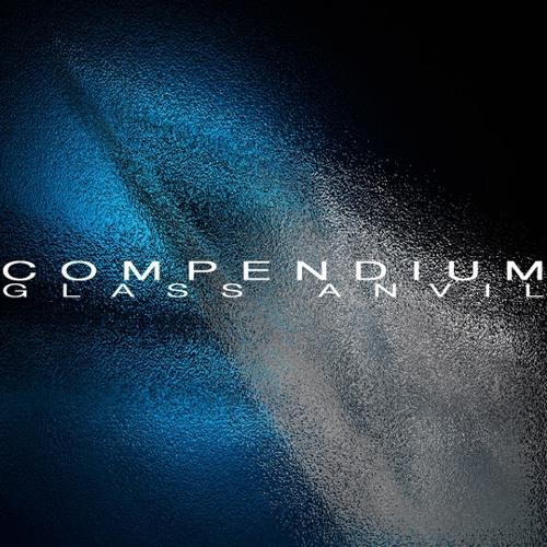 Compendium - Glass Anvil
