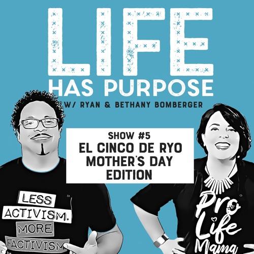 SHOW #5: El Cinco De Ryo Mother's Day Edition