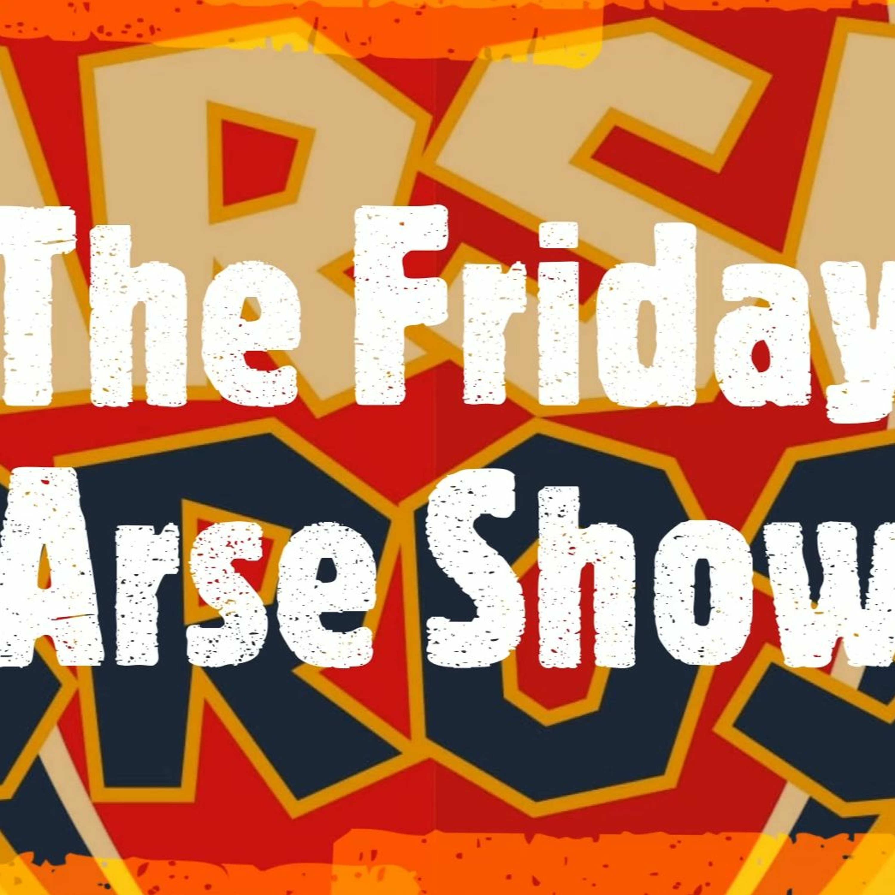 The Friday Arse