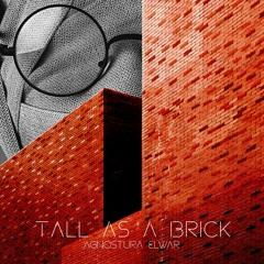 Tall As A Brick
