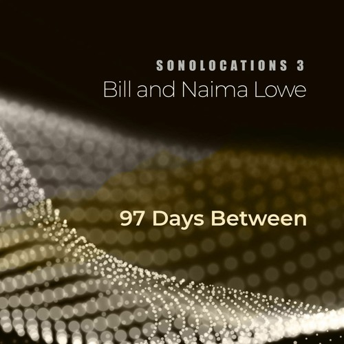 Bill and Naima Lowe: 97 Days Between