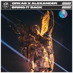 GRKAS X Alexander - Bring It Back