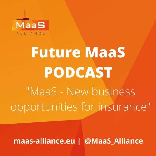 Future MaaS Podcast - Insurance Innovations