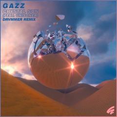 GAZZ - Crystal Sun (feat. Unisoner) [Drvmmer Remix]