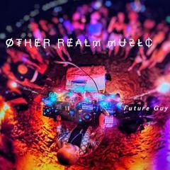 Other Realm music @Deep Playa
